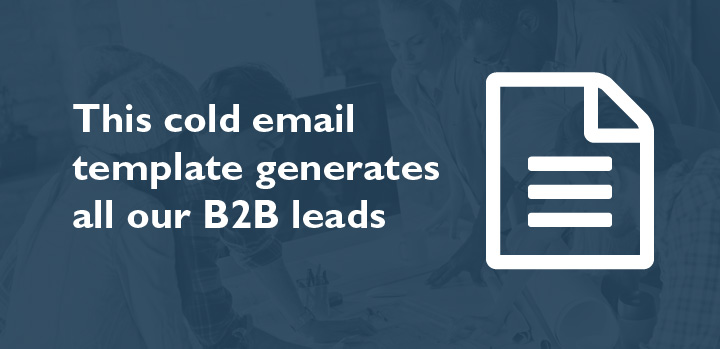 How this cold email template generates all our B2B leads.